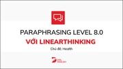 Paraphrasing level 8.0 với Linearthinking